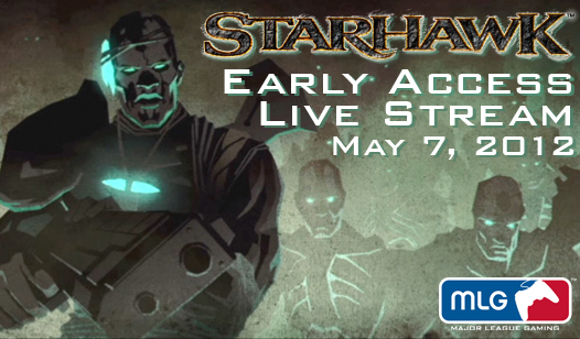 Starhawk™ Early Access on MLG.tv